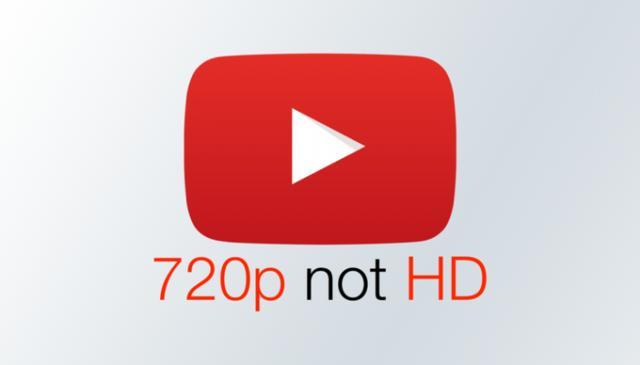 打脸优酷爱奇艺腾讯,油管宣布不在将720P分辨率的视频称为高清视频-第1张图片-IT新视野